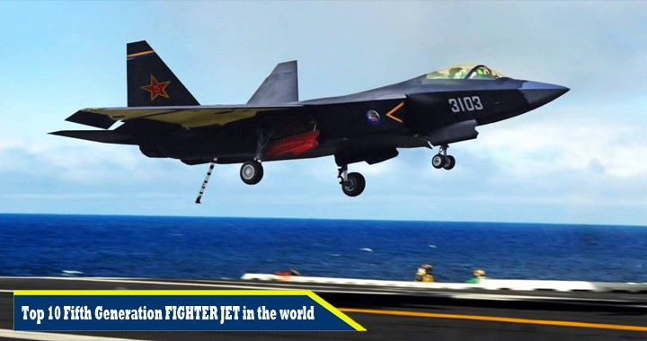 List of Top 10 Fifth Generation FIGHTER JET in the world
