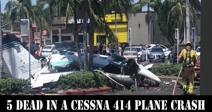 5 dead in a Cessna 414 plane crash in Santa Ana parking lot
