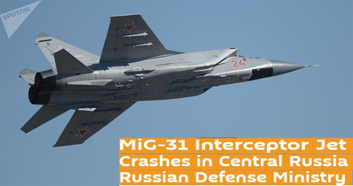 Russian Air Force Mikoyan MiG-31BM crashes in Central Russia