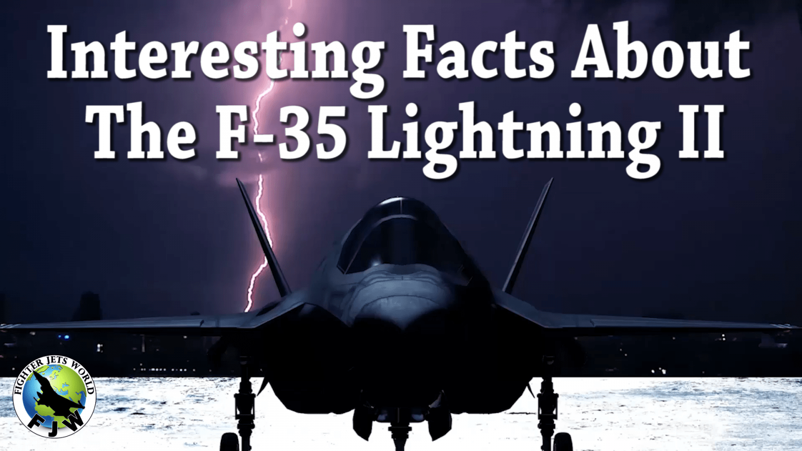 Interesting Facts About The F-35 Lightning II Stealth Fighter Jet a