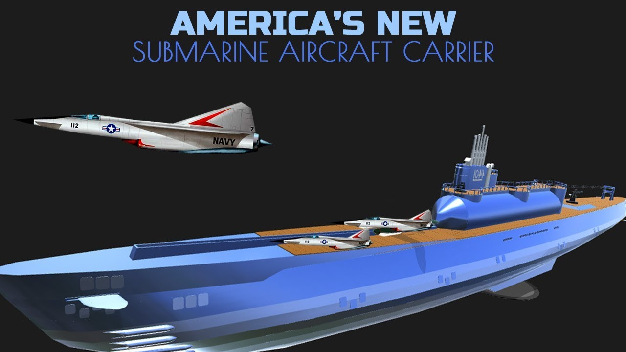 America's Super Submarine Aircraft-Carrier (AN-1) could be held again