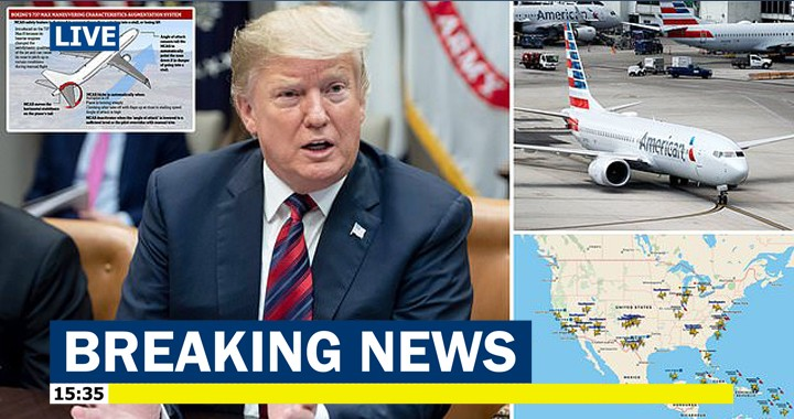 Trump orders emergency grounding of Boeing 737 MAX 8 and MAX 9 planes