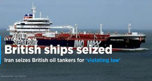 Tensions in Persian Gulf escalate as Iran seizes 2 British oil tankers and capture 23 sailors
