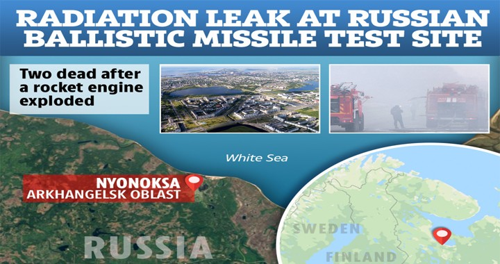 A Reported Radiation Leak In Russia After Huge Explosion at Ballistic Missile Testing Facility